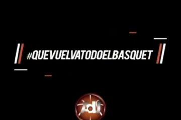 El pedido de los jugadores: #QueVuelvaTodoElBasquet